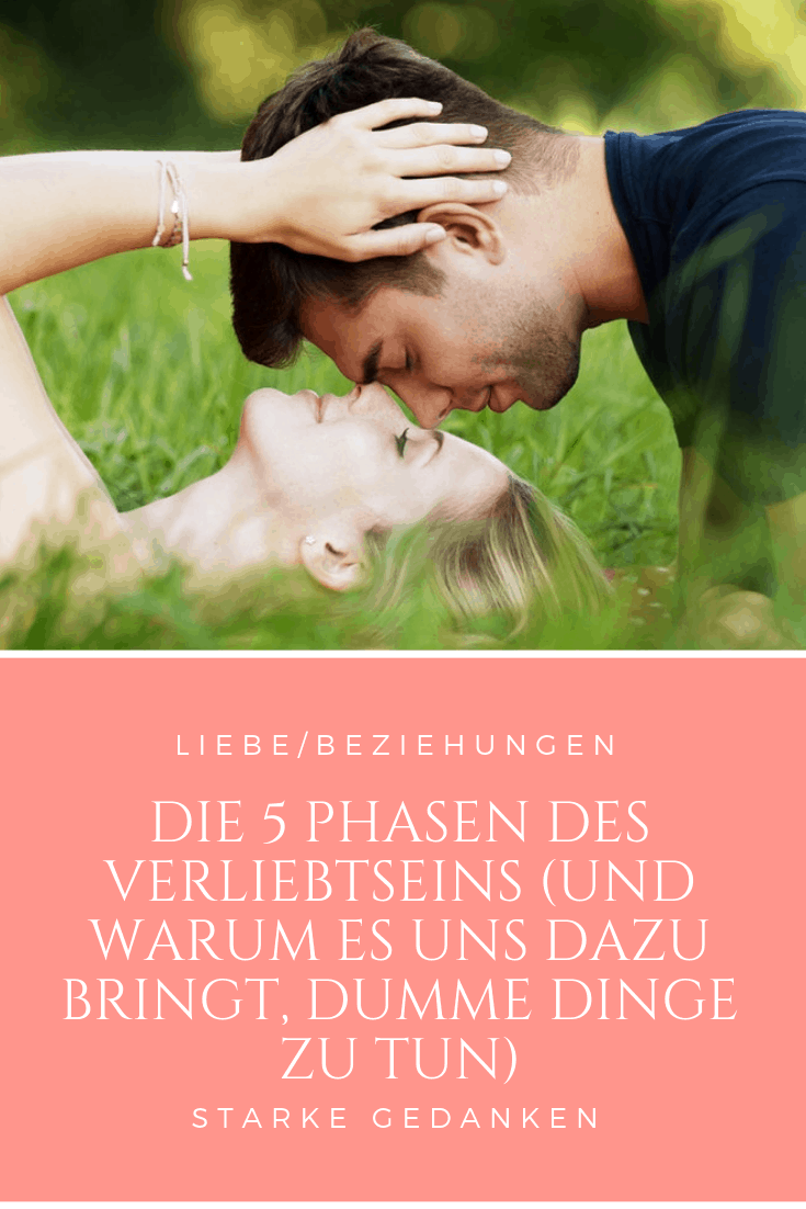 Die 5 Phasen des Verliebtseins (und warum es uns dazu