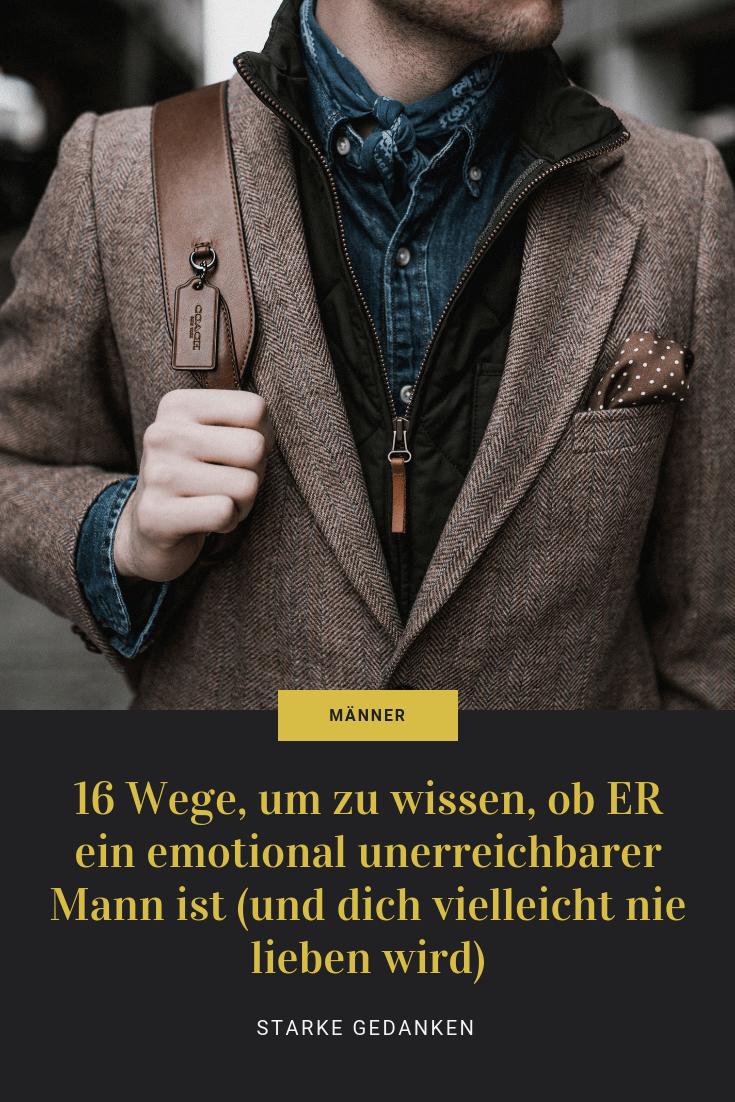 16 Wege, um zu wissen, ob ER ein emotional unerreichbarer Mann ist (und dich vielleicht nie lieben wird)