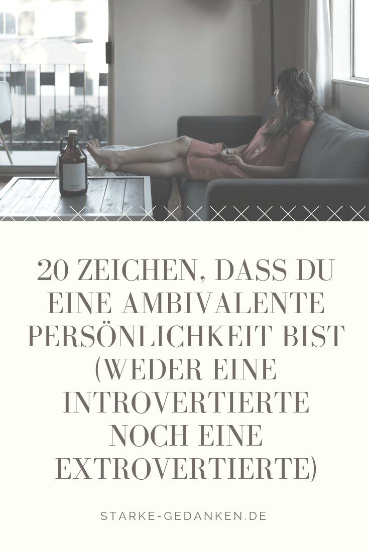 20 Zeichen, dass du eine ambivalente Persönlichkeit bist ...