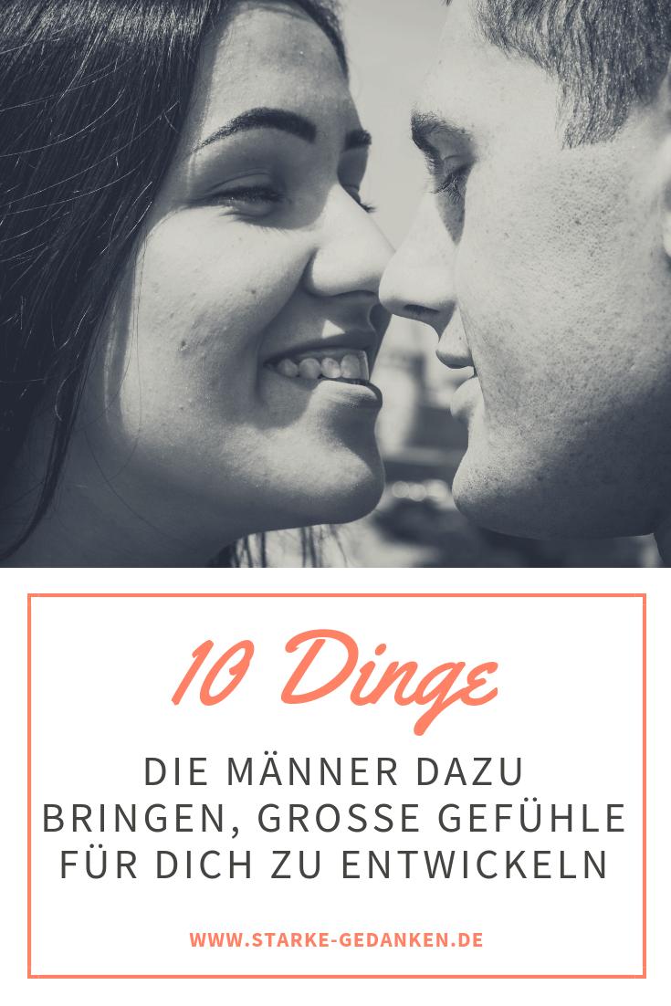 10 Dinge, die Männer dazu bringen, große Gefühle für dich zu entwickeln
