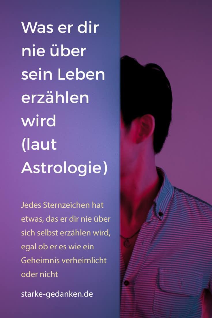 Was er dir nie über sein Leben erzählen wird (laut Astrologie)