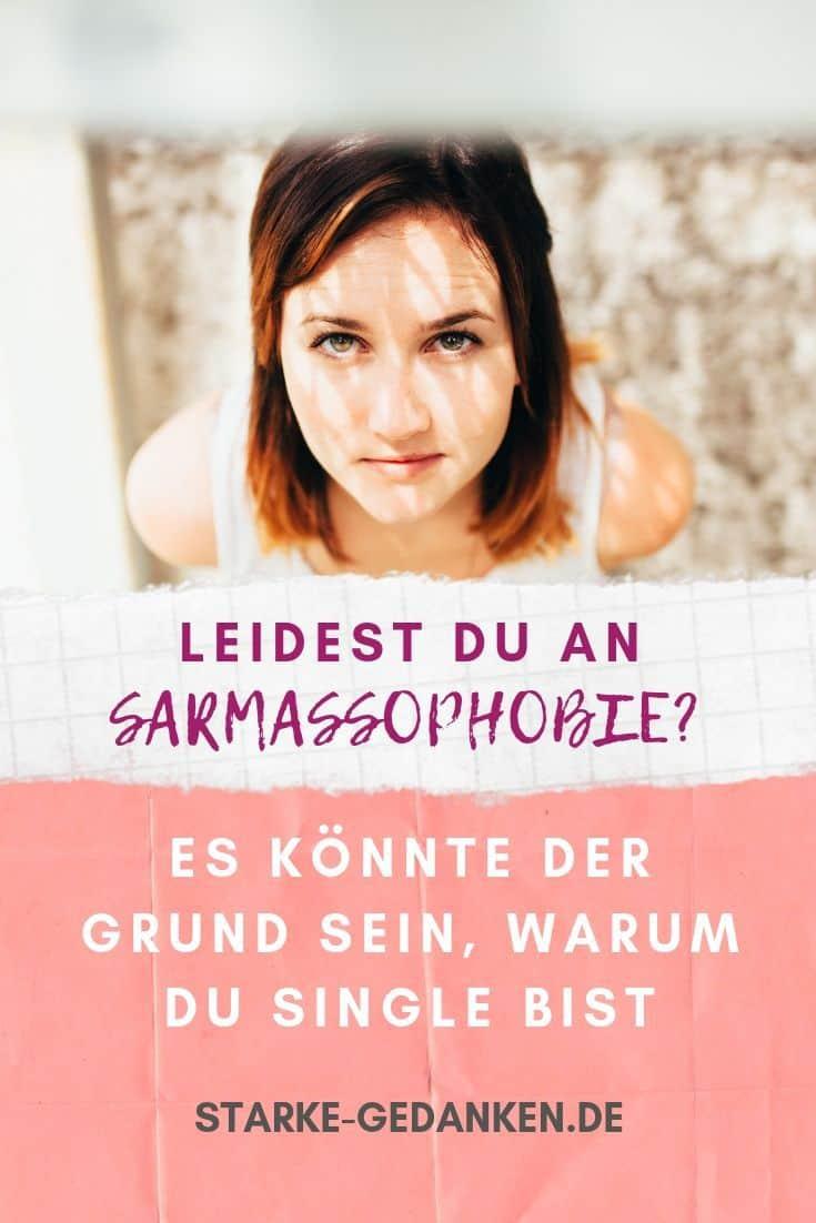 Leidest du an Sarmassophobie? Es könnte der Grund sein, warum du Single bist