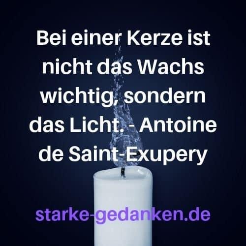 Bei einer Kerze ist nicht das Wachs wichtig, sondern das Licht. - Antoine de Saint-Exupery