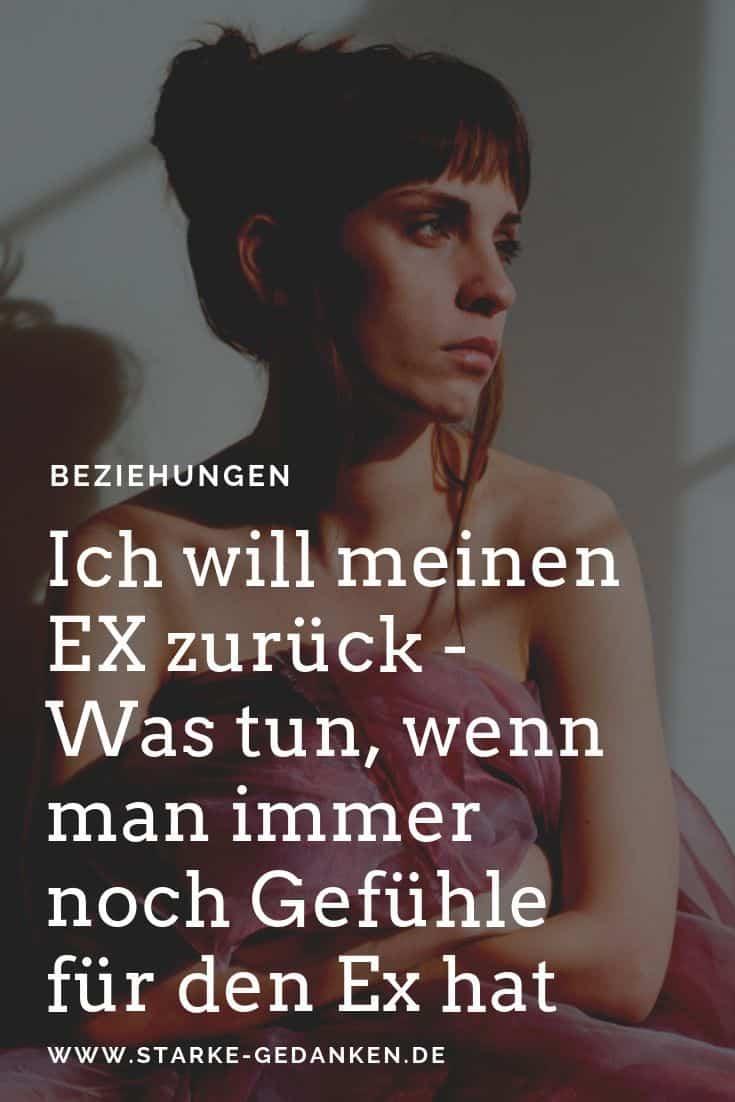 Ich will meinen EX zurück - Was tun, wenn man immer noch Gefühle für den Ex hat