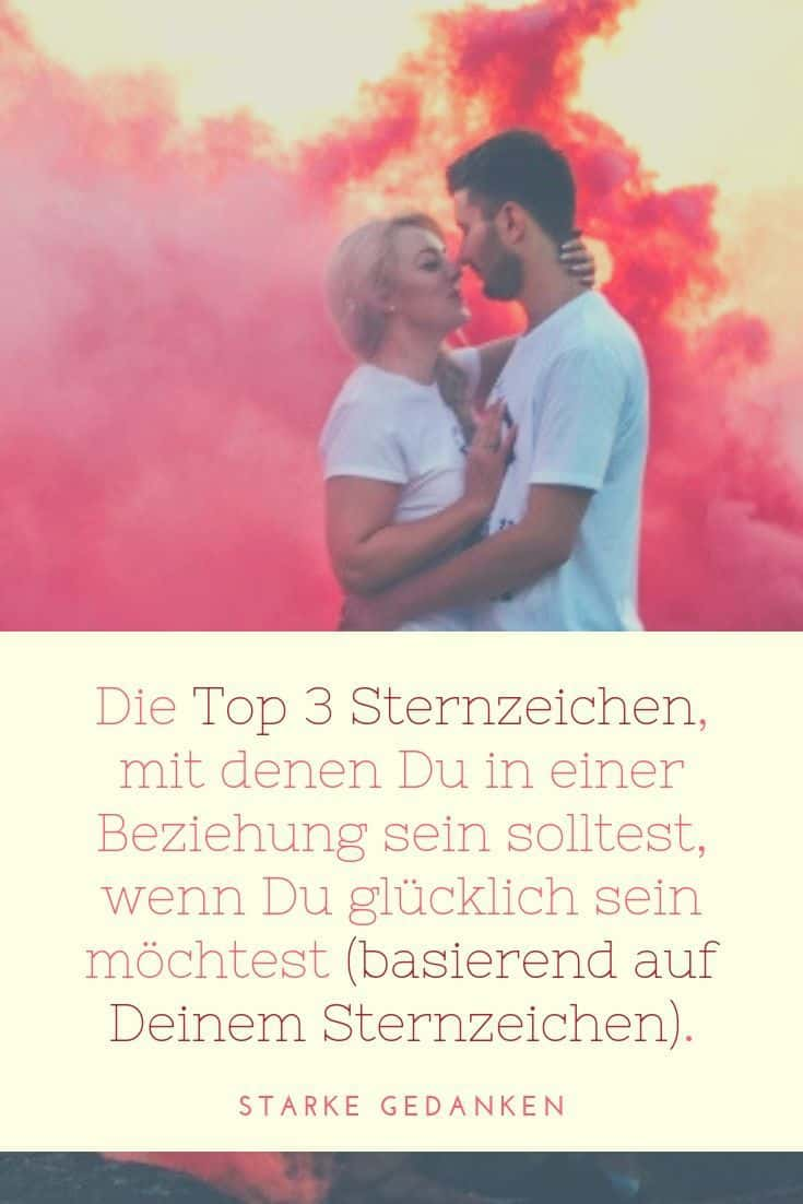 Die Top 3 Sternzeichen, mit denen Du in einer Beziehung sein solltest, wenn Du glücklich sein möchtest (basierend auf Deinem Sternzeichen)