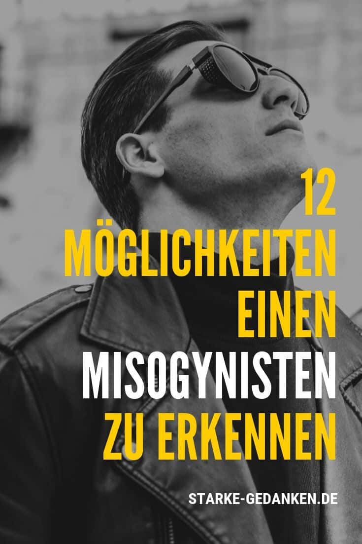 12 Möglichkeiten, einen Misogynisten zu erkennen
