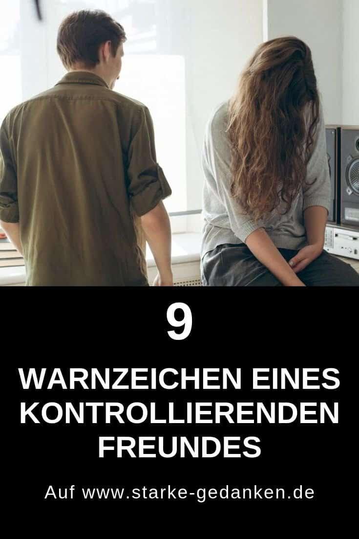 9 Warnzeichen eines kontrollierenden Freundes