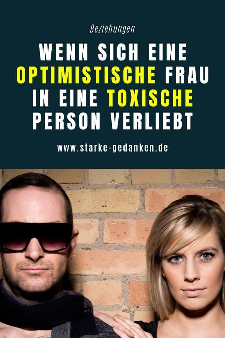 Wenn sich eine optimistische Frau in eine toxische Person verliebt