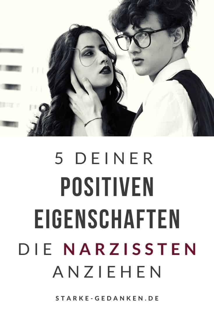 5 deiner positiven Eigenschaften, die Narzissten anziehen