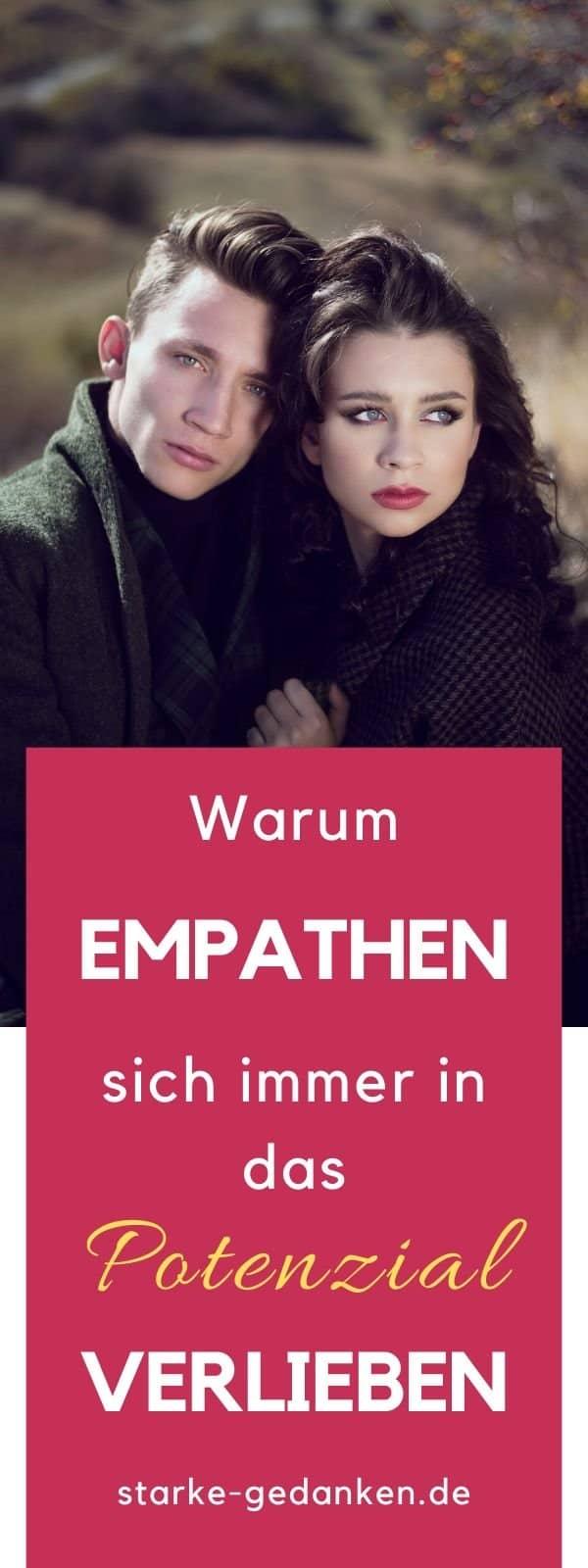 Warum Empathen sich immer in das Potenzial verlieben