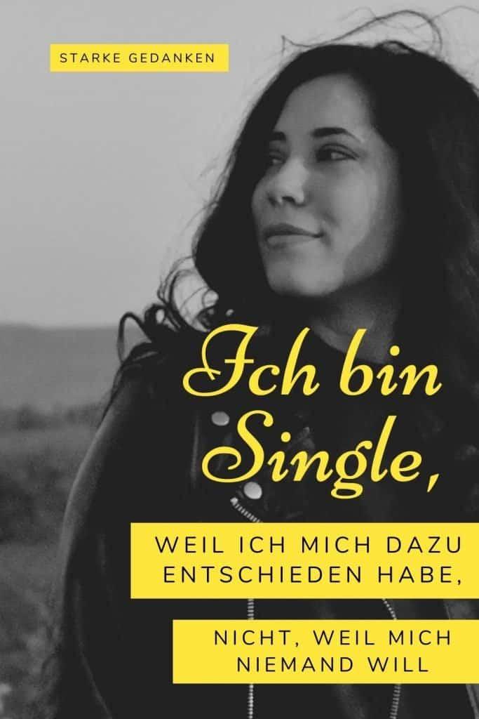 Ich bin Single, weil ich mich dazu entschieden habe, nicht